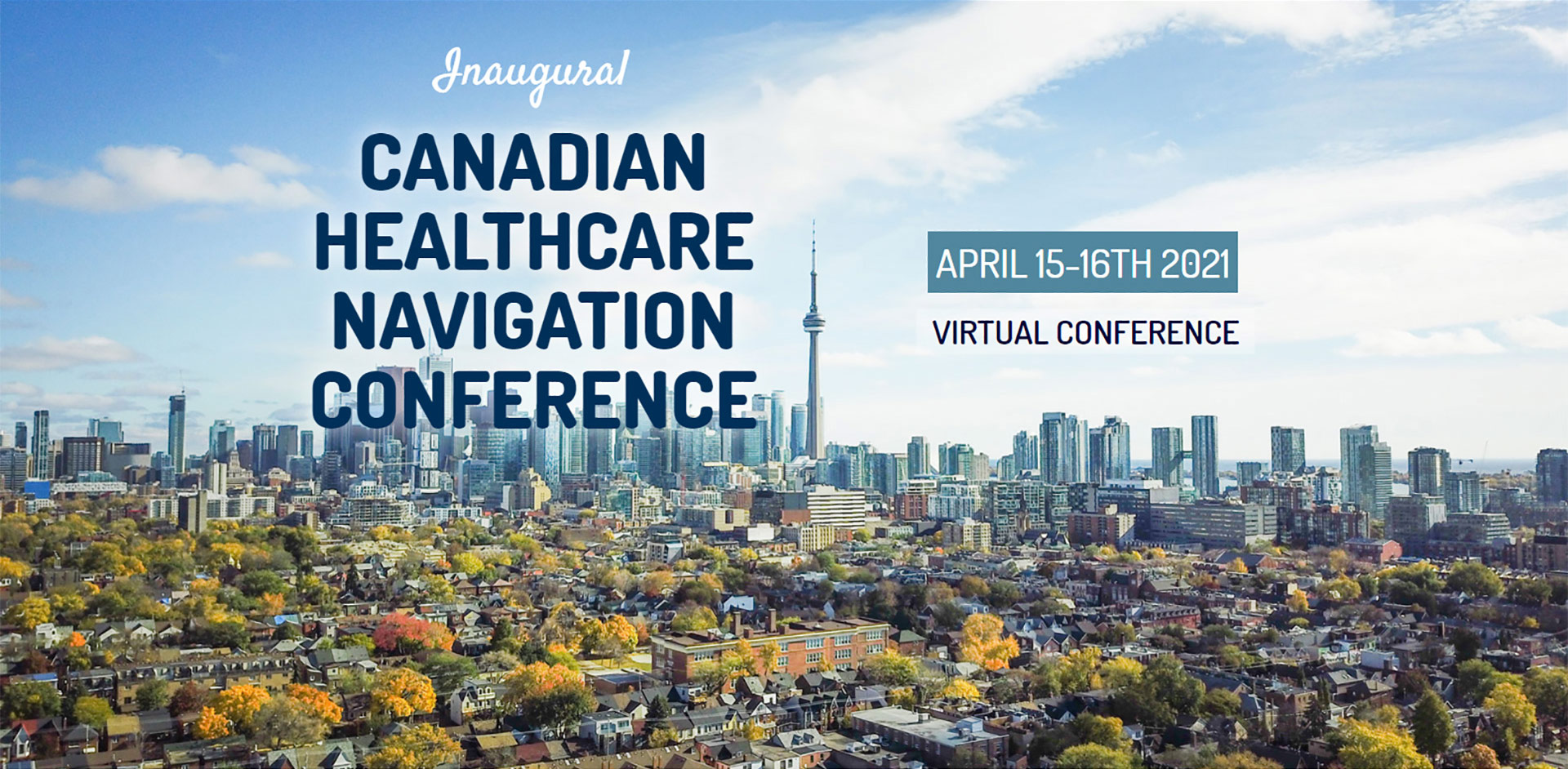 Canadian Healthcare Navigation Conference, April 15-16, 2021, Virtual Conference